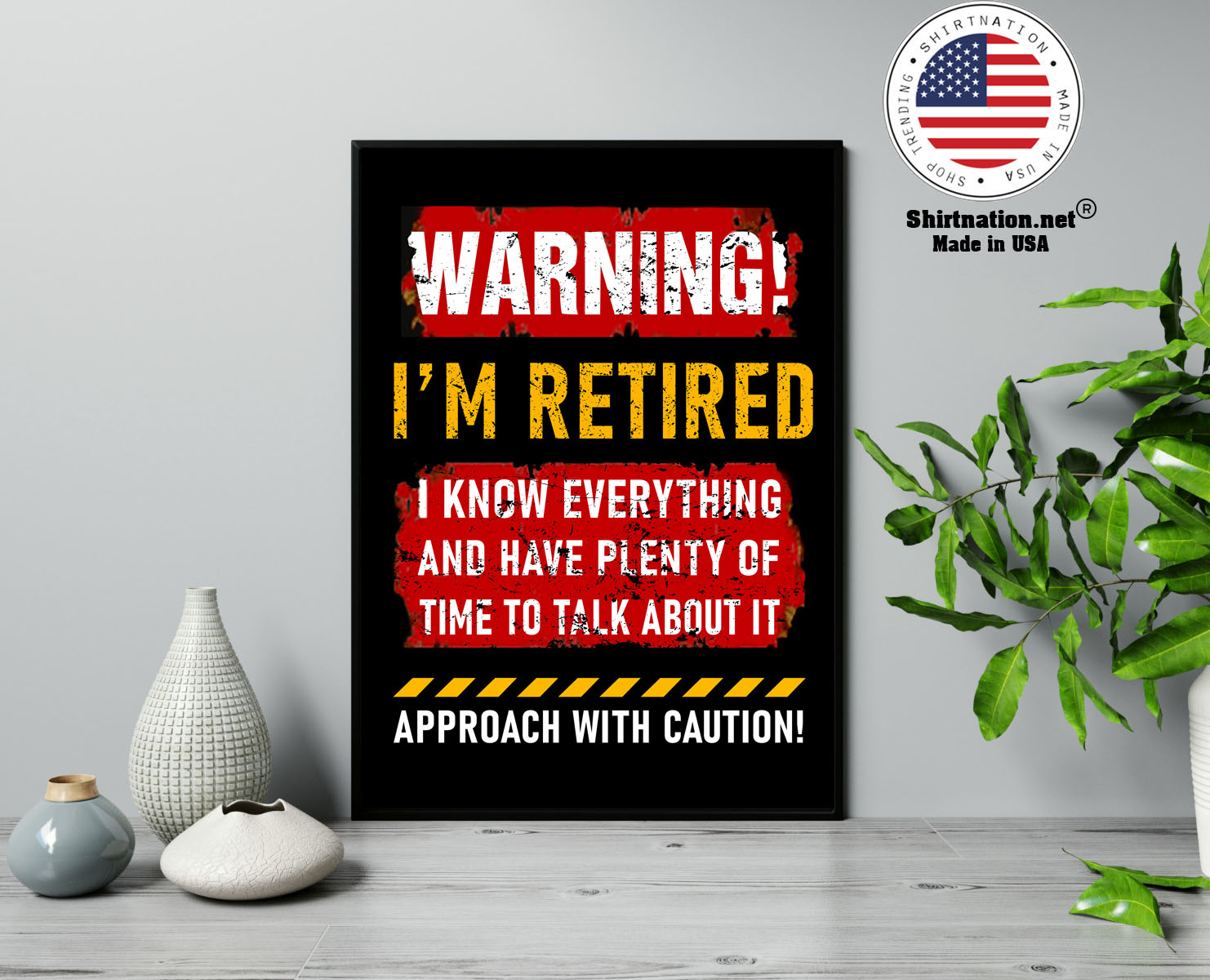 Warning im retired I know everything and have plenty of time to talk about it poster 13