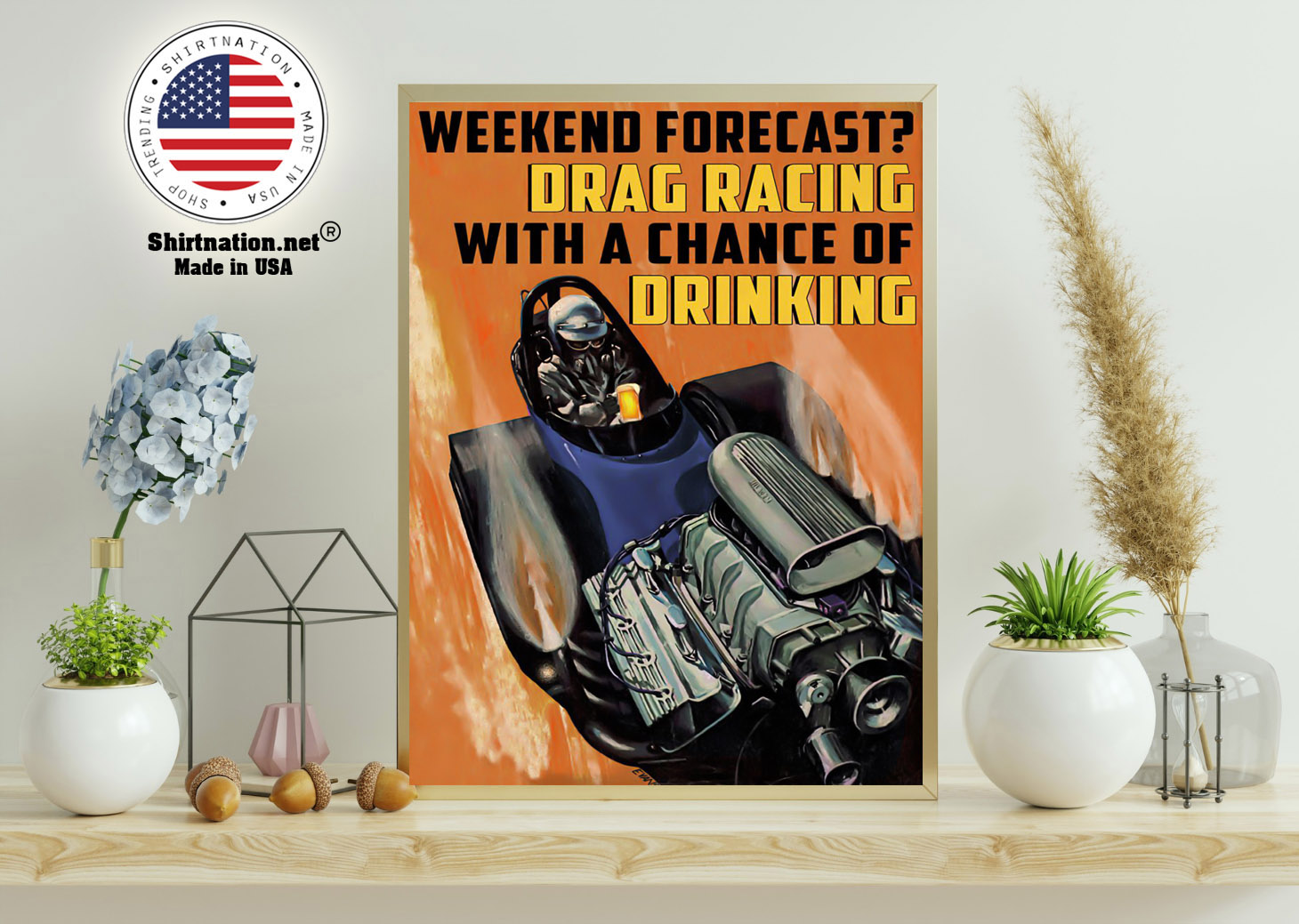 Weekend forecast drag racing with a chance of drinking poster 11