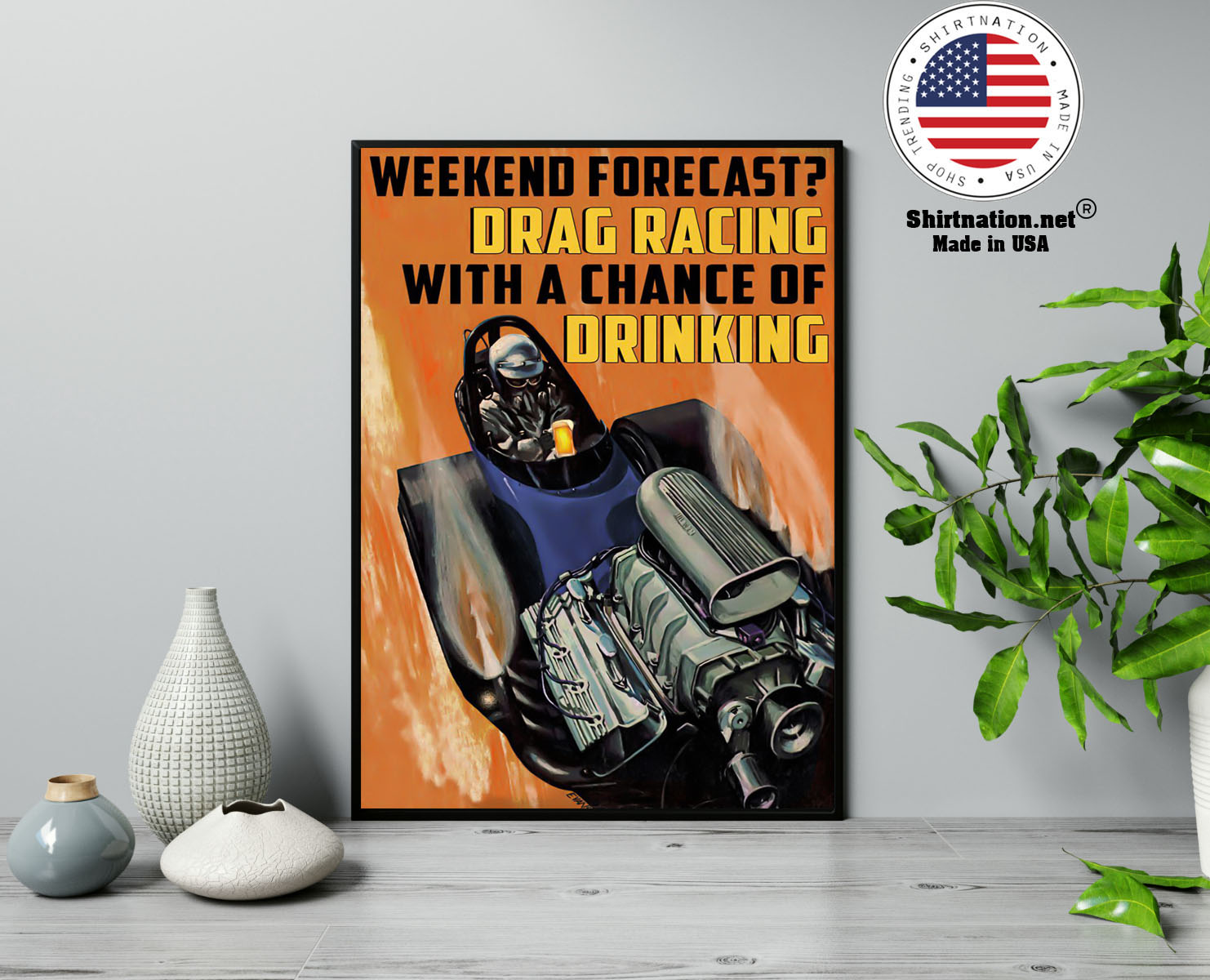 Weekend forecast drag racing with a chance of drinking poster 13