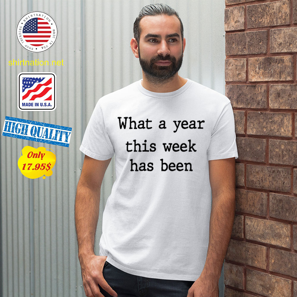What a year this week has been Shirt1 1