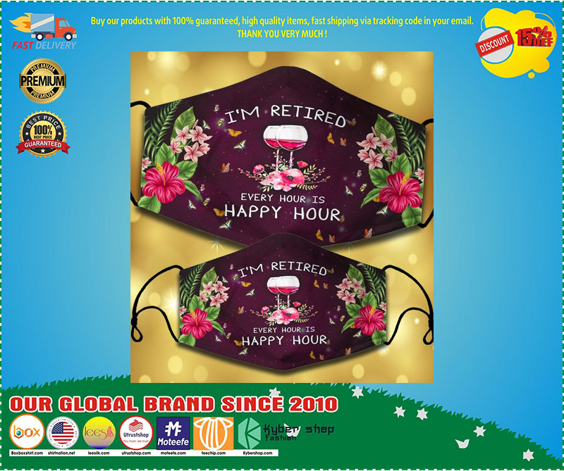 Wine Im retired every hour is happy hour facemask 3
