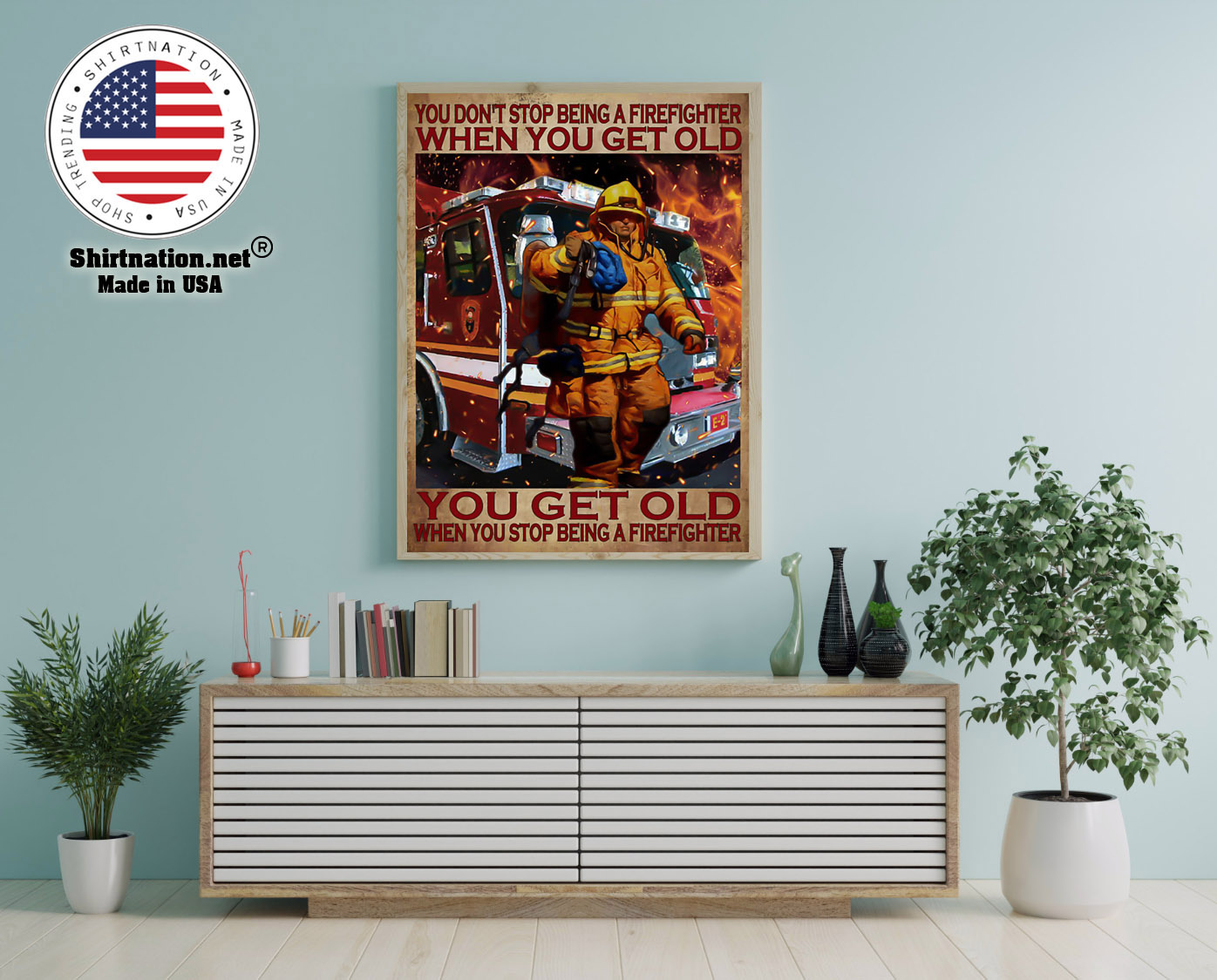 You dont stop being a firefighter when you get old poster 12