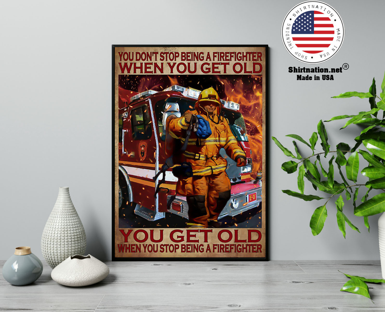 You dont stop being a firefighter when you get old poster 13