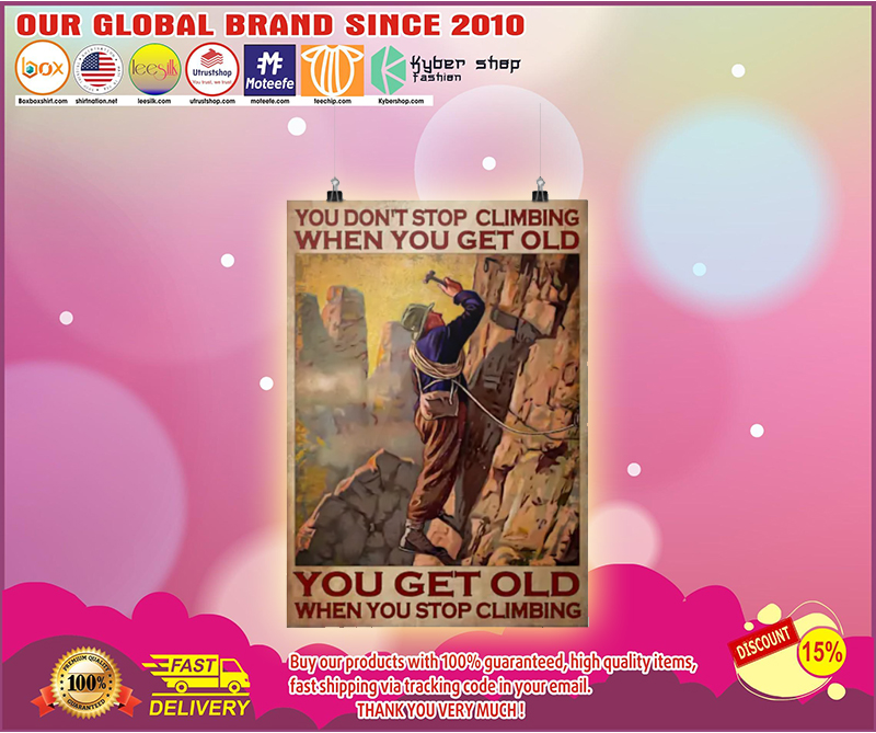 You dont stop climbing when you get old poster