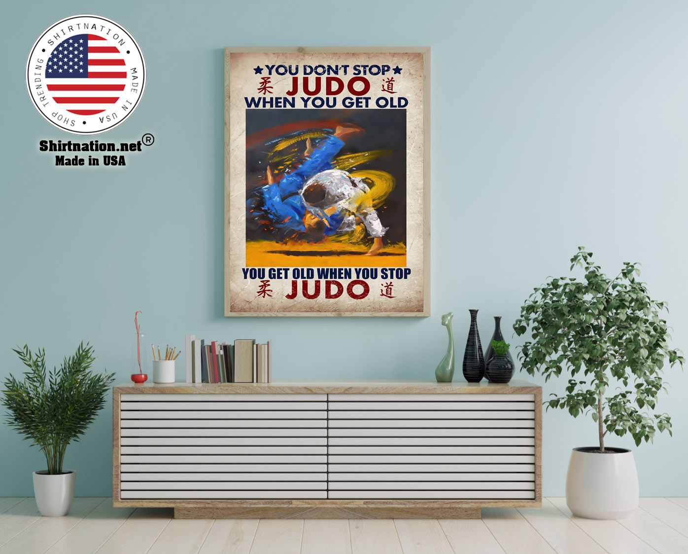 You dont stop judo when you get old canvas poster 12