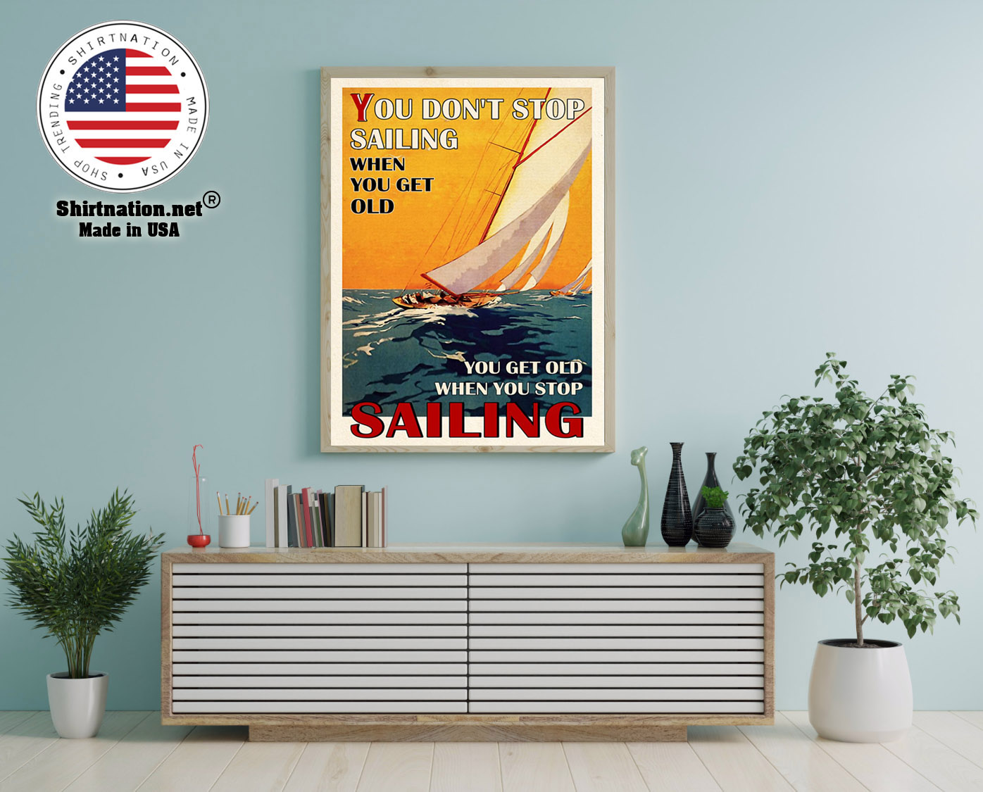 You dont stop sailing when you get old poster 1