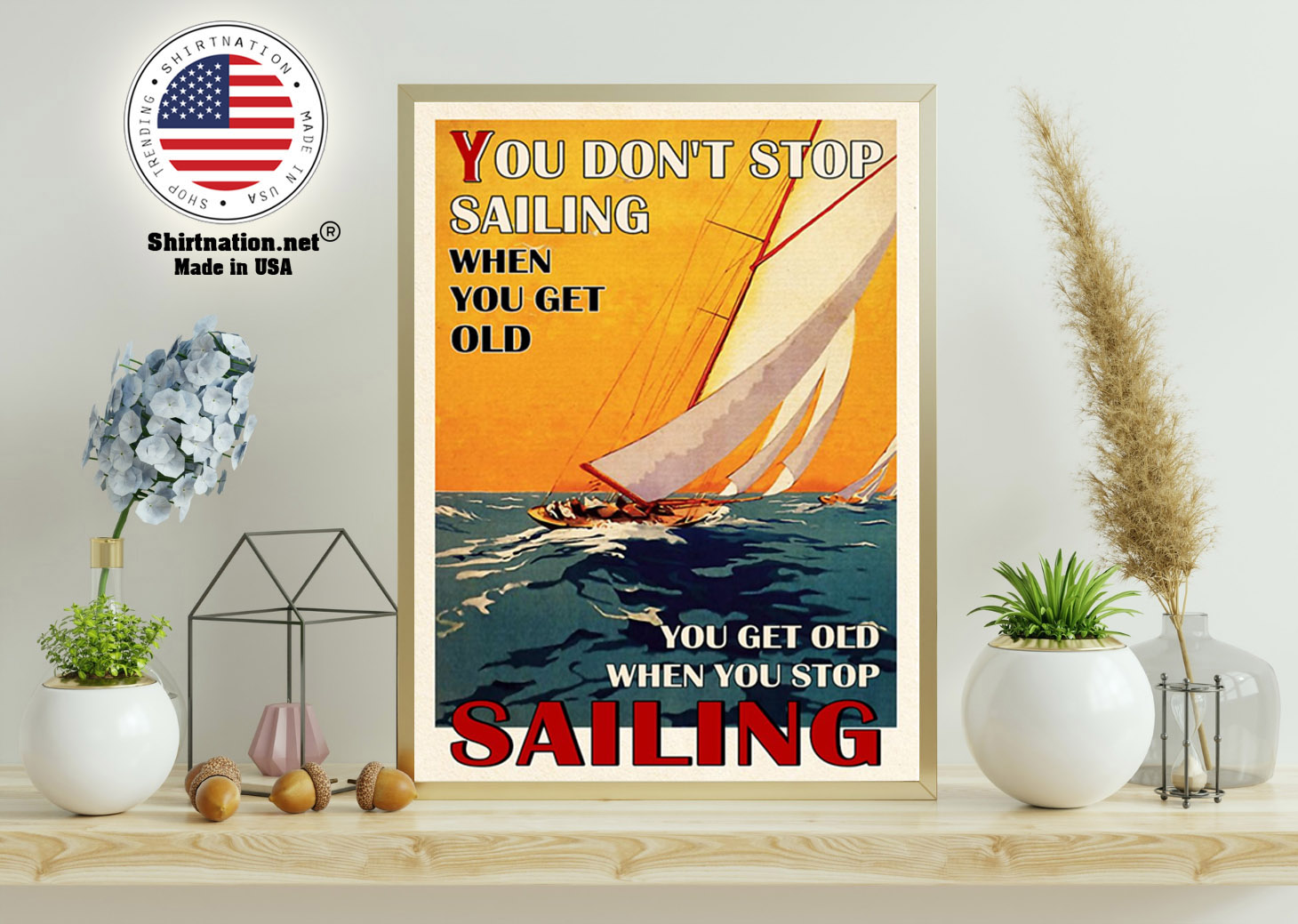 You dont stop sailing when you get old poster