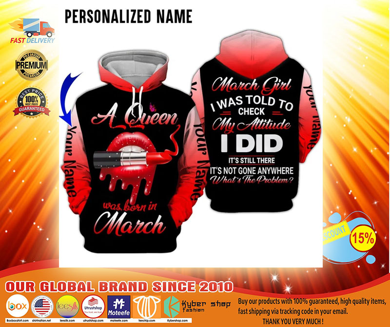 A queen was born in march custom name 3D hoodie3
