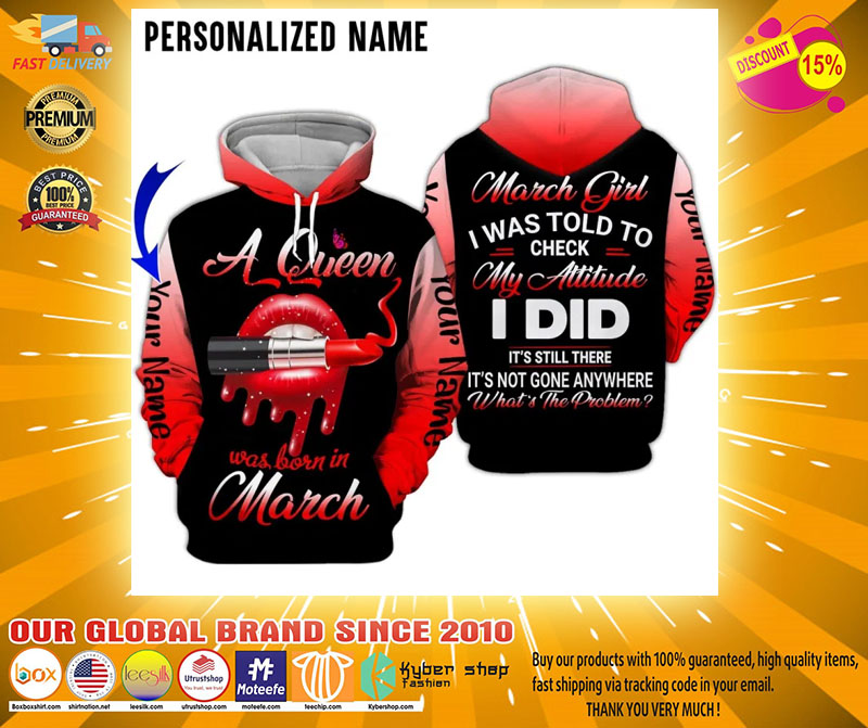A queen was born in march custom name 3D hoodie2