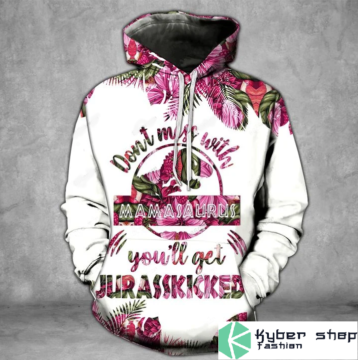 Dont miss with mamasaurus youll get jarasskicked pink 3D hoodie and legging2