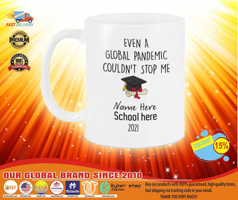 Even a global pandemic couldnt stop me custom name school mug4