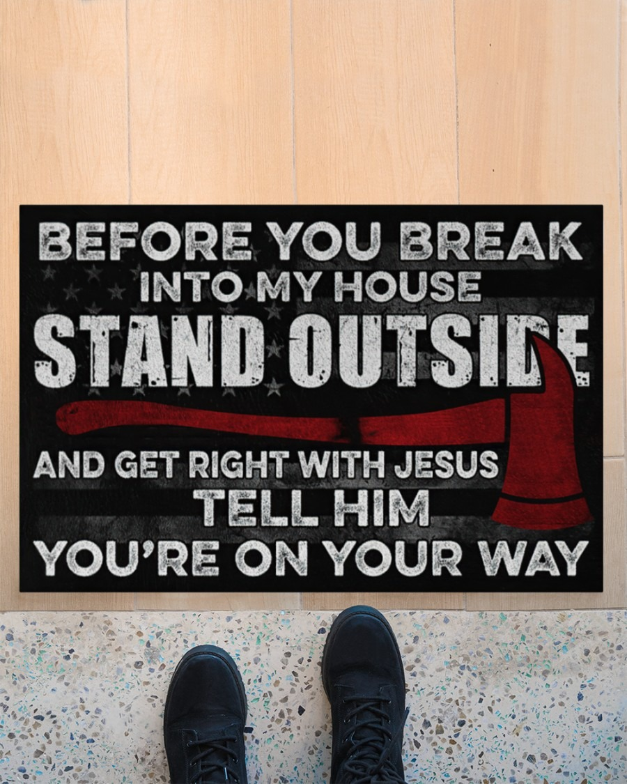 Firefighter Before you break into my house stand outside Firefighter doormat3
