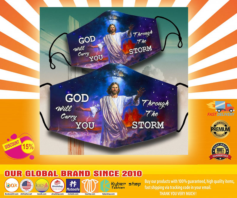 God will carry you throught the storm face mask5