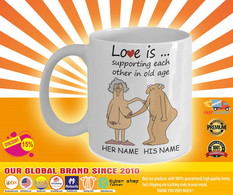 Love Is Supporting Each Other In Old Age Personalized name Mug4 2