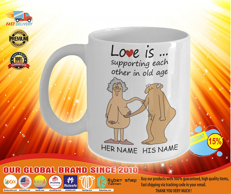 Love Is Supporting Each Other In Old Age Personalized name Mug3 2