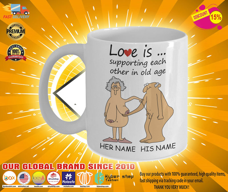 Love Is Supporting Each Other In Old Age Personalized name Mug2 2