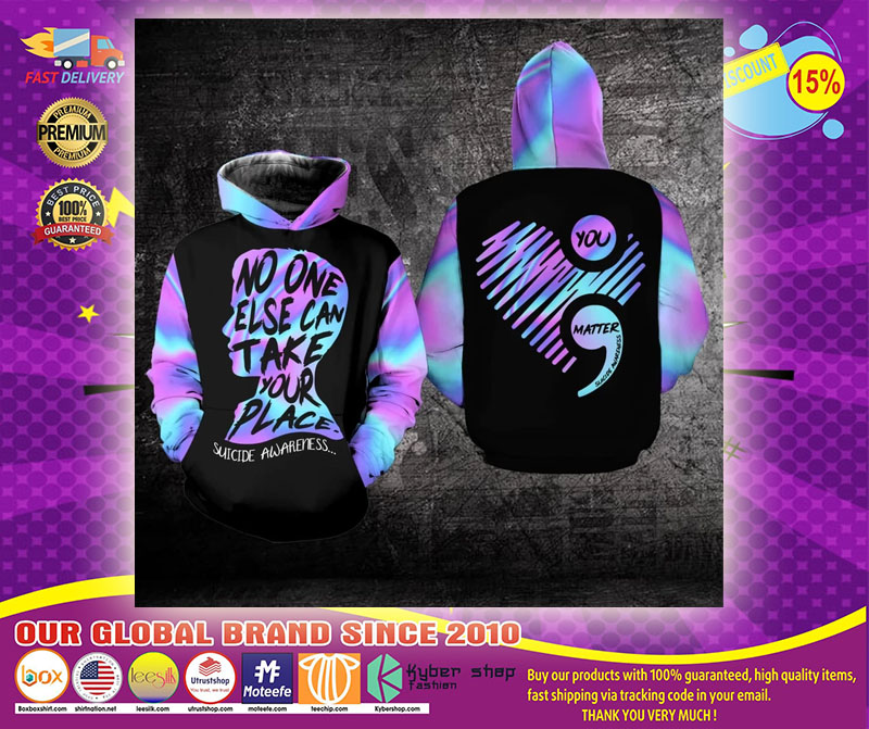 No one else can take your place suicide awareness 3D hoodie1