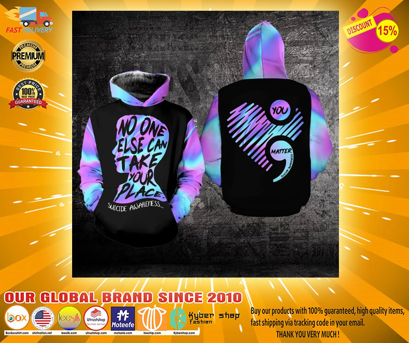 No one else can take your place suicide awareness 3D hoodie2 1