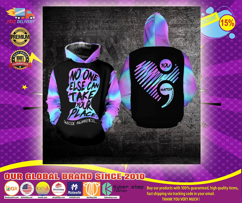 No one else can take your place suicide awareness 3D hoodie1 1