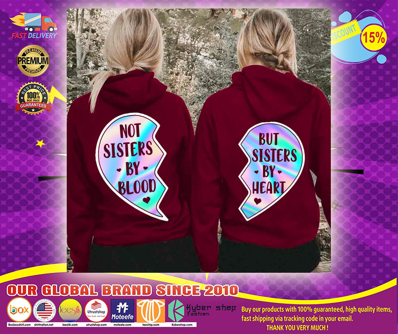 Not sisters by blood and but sisters by heart 3D hoodie31