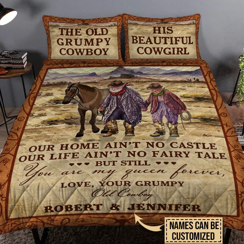 Personalized the old Grumpy cowboy and his beautiful cowgirl out home aint no castle bedding set3