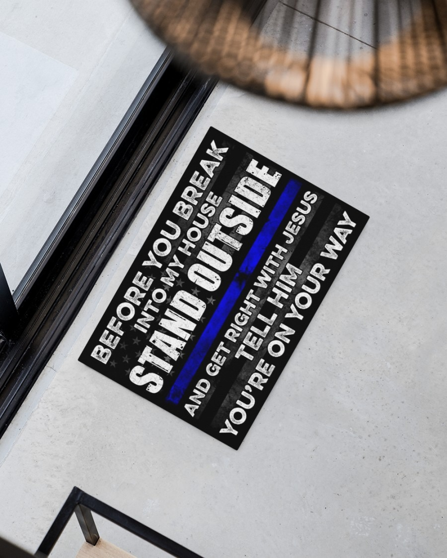 Police Before you break into my house stand outside doormat3