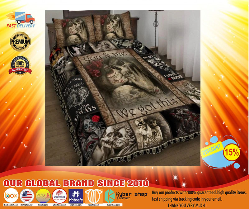Skull You and me we got this bedding set4