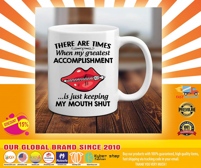 There are times when my greatest accomplishment mug4