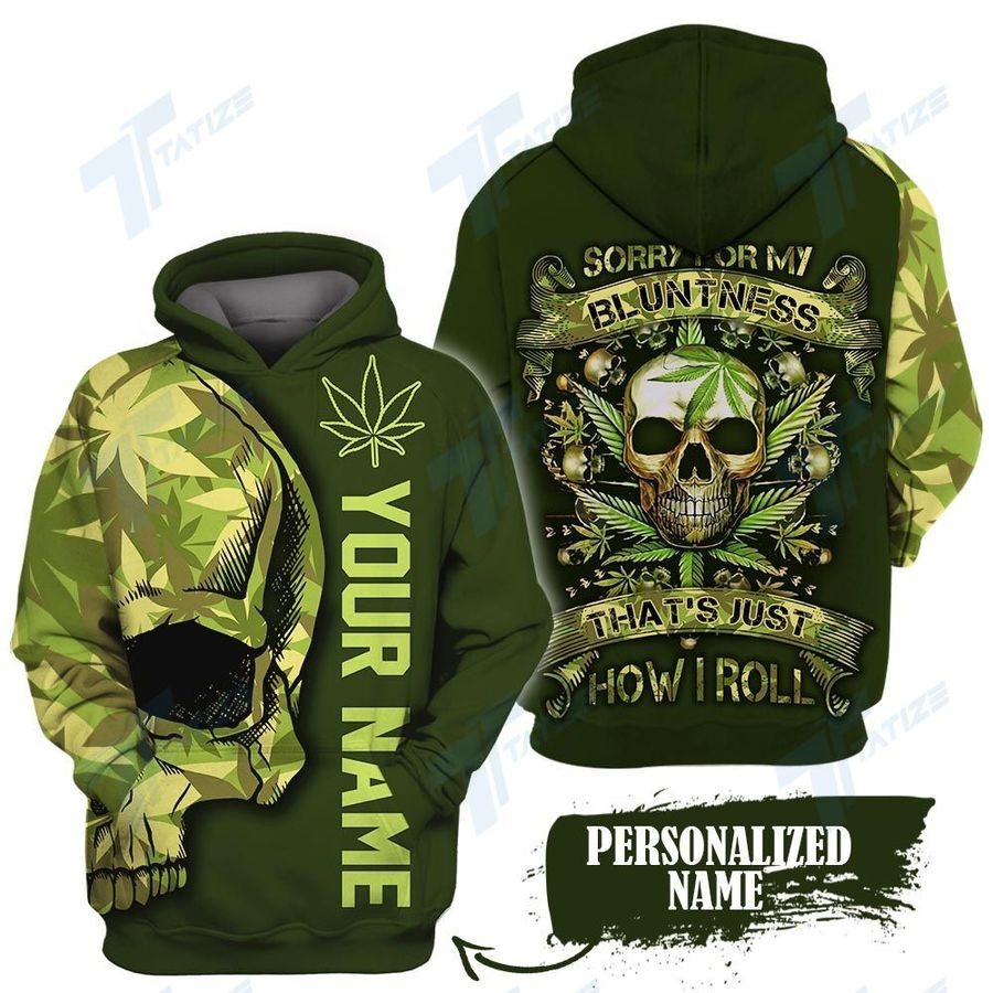 Weed your name thats just how I roll 3D hoodie