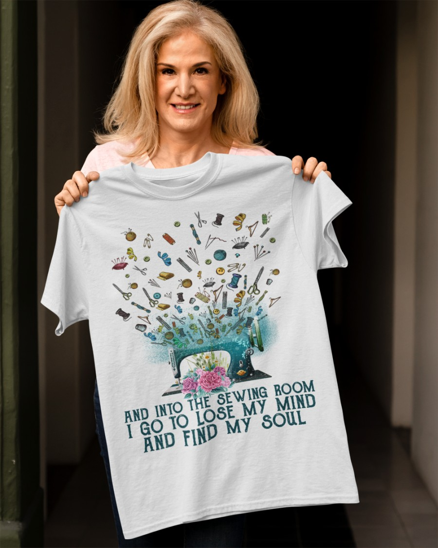 And Into The Sewing Boom I Go To Lose My Mind And Find My Soul Shirt2