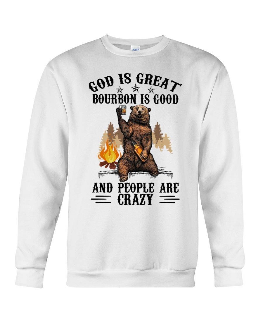 Bear God Is Great Bourbon Is Good And People Are Crazy Shirt4