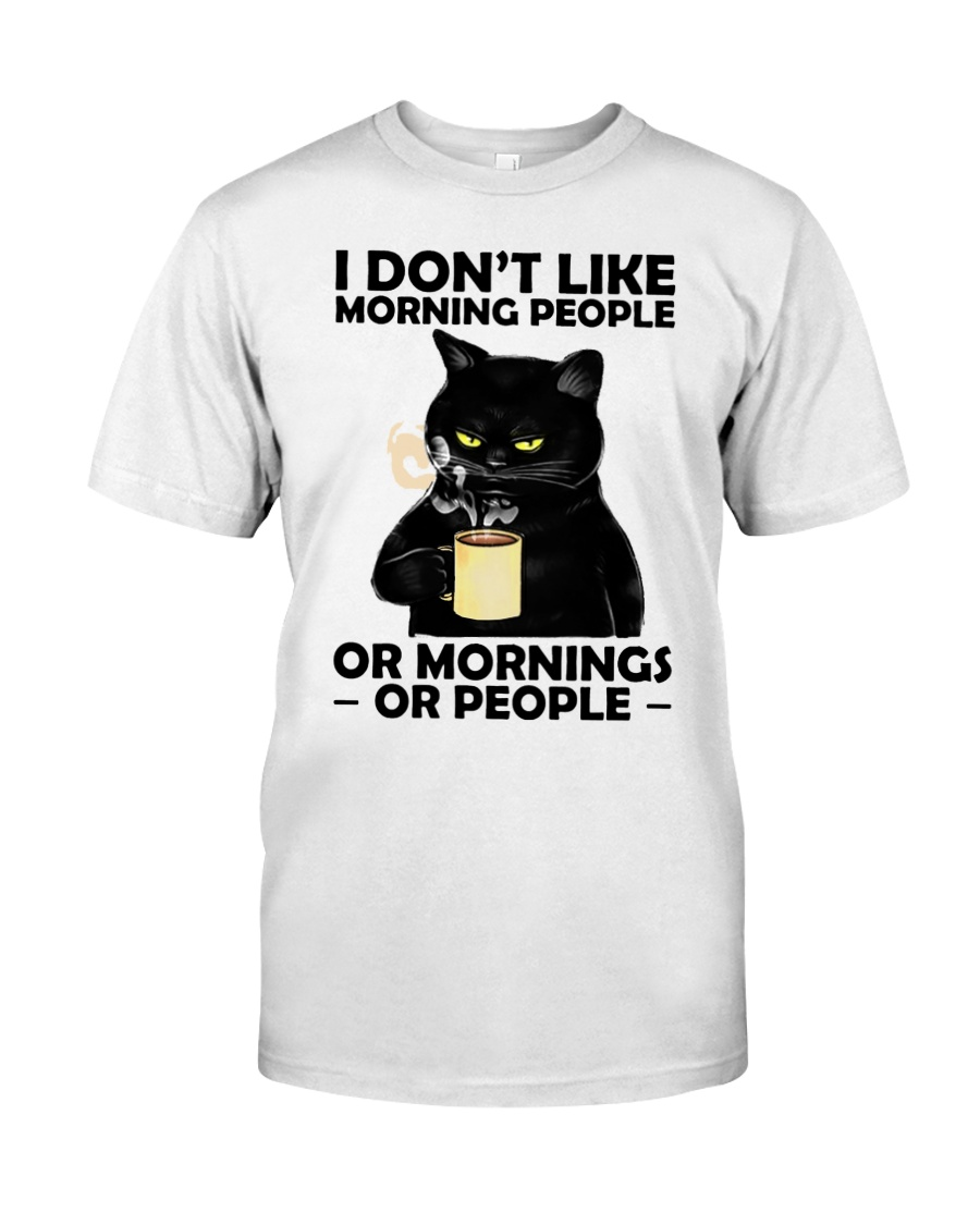 Cat I Dont Like Moring People Or Mornings Or People Shirt79