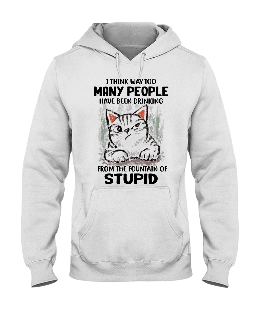 Cat I think way too many people have been drinking from the fountain of stupid Shirt7
