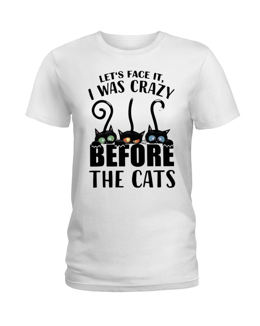 Cat Lets Face It I Was Crazy Before The Cats Shirt5