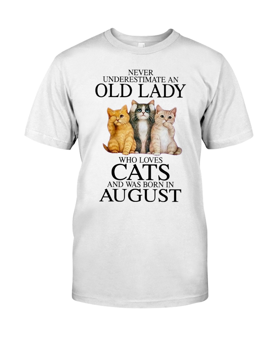 Cat Never Underestimate An Old Lady Who Loves August Shirt6