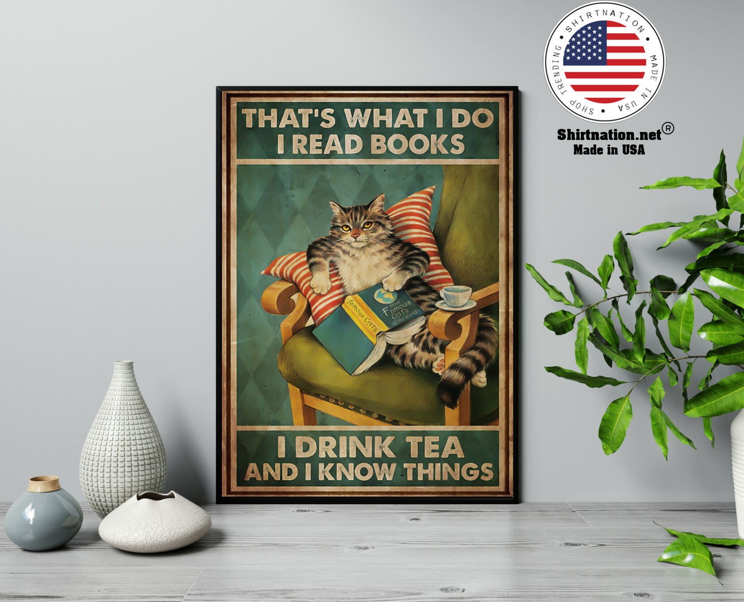 Cat thats what I do I read books I drink tea and I know things poster 13