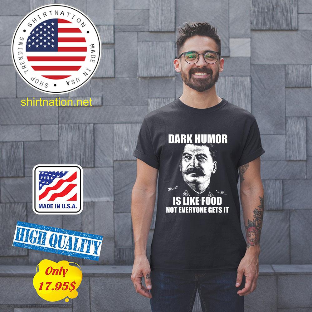 Dark humor is like food not ev5eryone gets it Shirt
