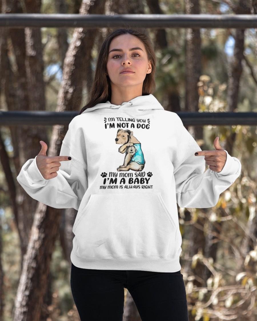 Dod Im Telling You Im Not A Dog My Mom Said Im A Baby Shirt11