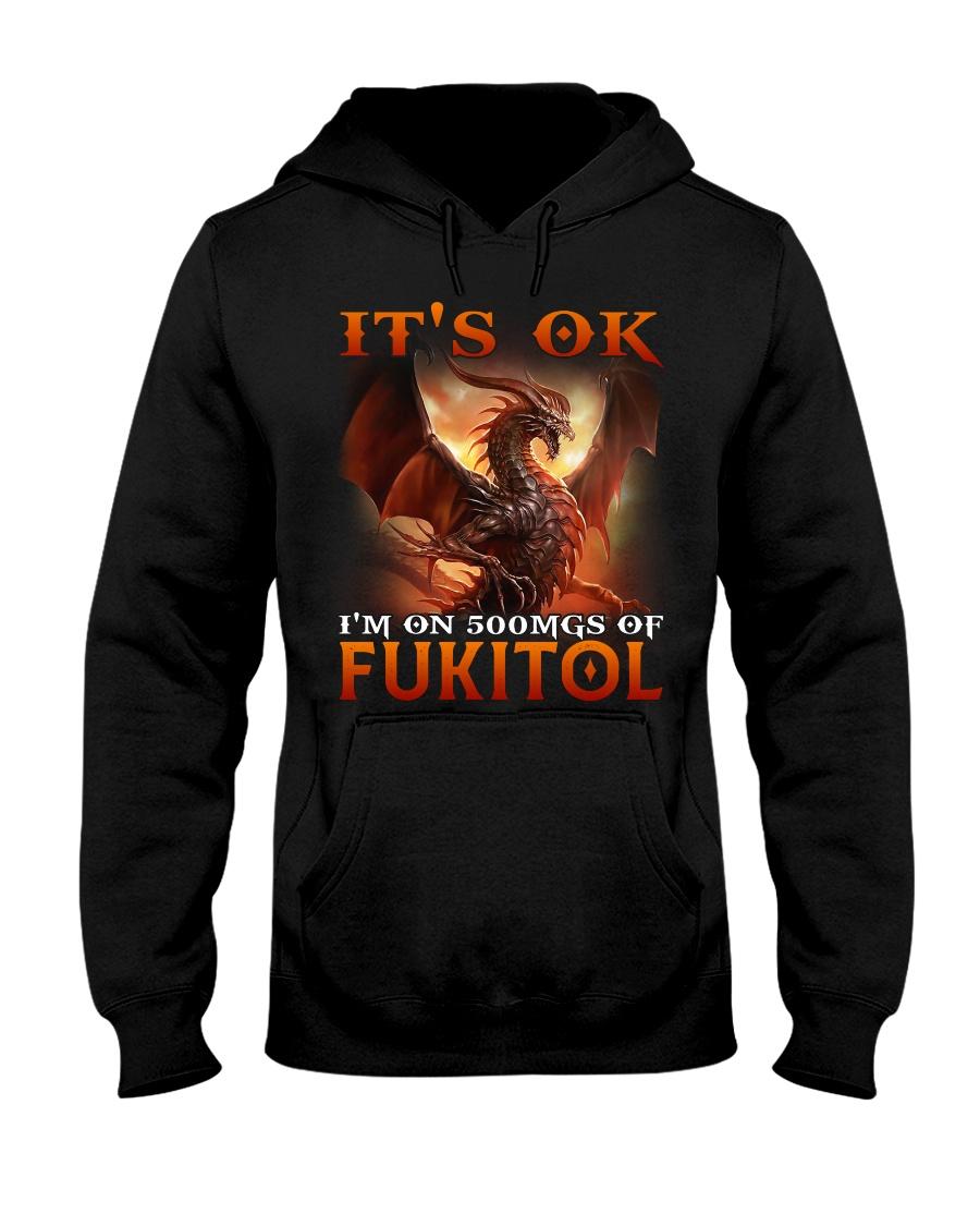 Dragon Its Ok Im On 500Mgs Of Fukitol Shirt1
