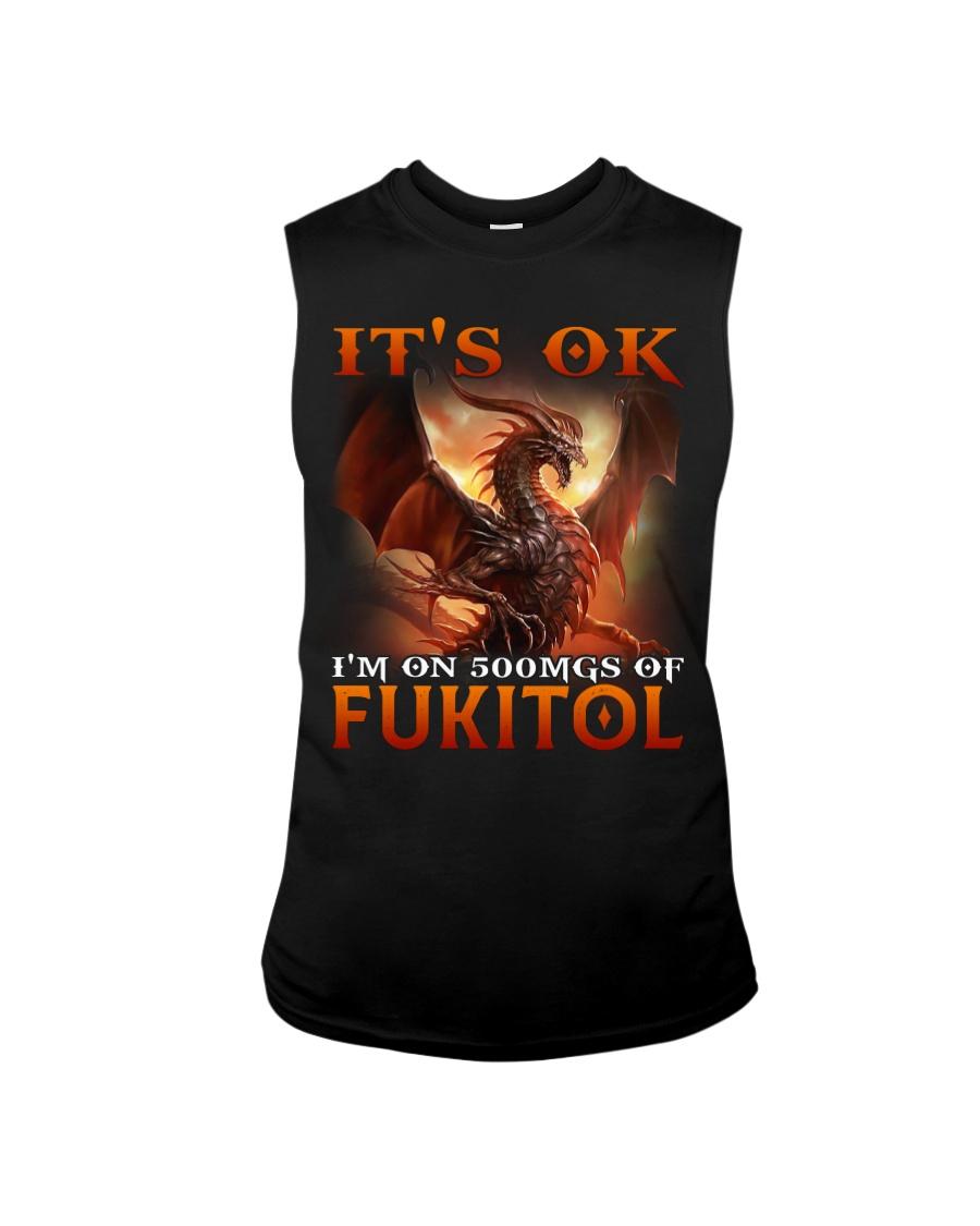 Dragon Its Ok Im On 500Mgs Of Fukitol Shirt17