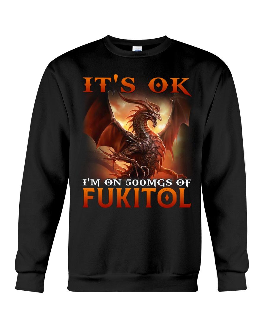 Dragon Its Ok Im On 500Mgs Of Fukitol Shirt18