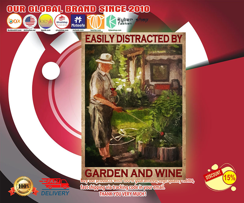 Easily distracted by garden and wine poster 3
