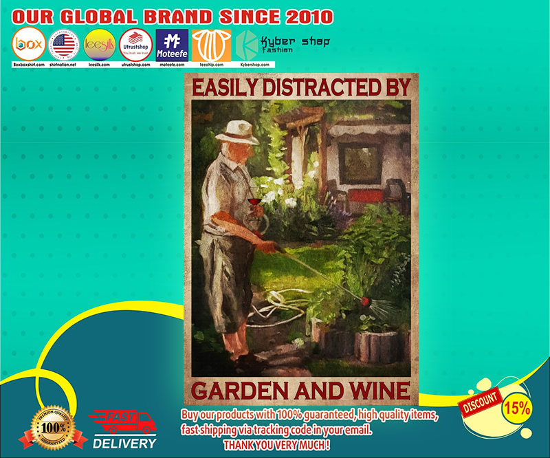 Easily distracted by garden and wine poster 4