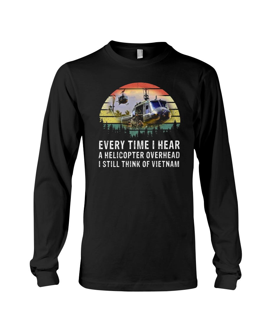 Every Time I Hear A Helicopter Overhead I Still Think Of VietNam Shirt8