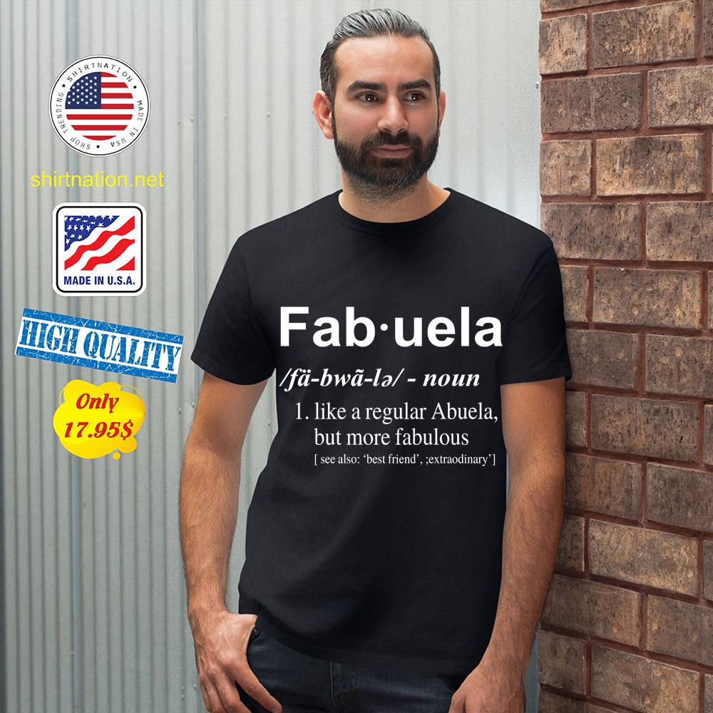 Fab uela like a regular abuela but more fabulous shirt 12
