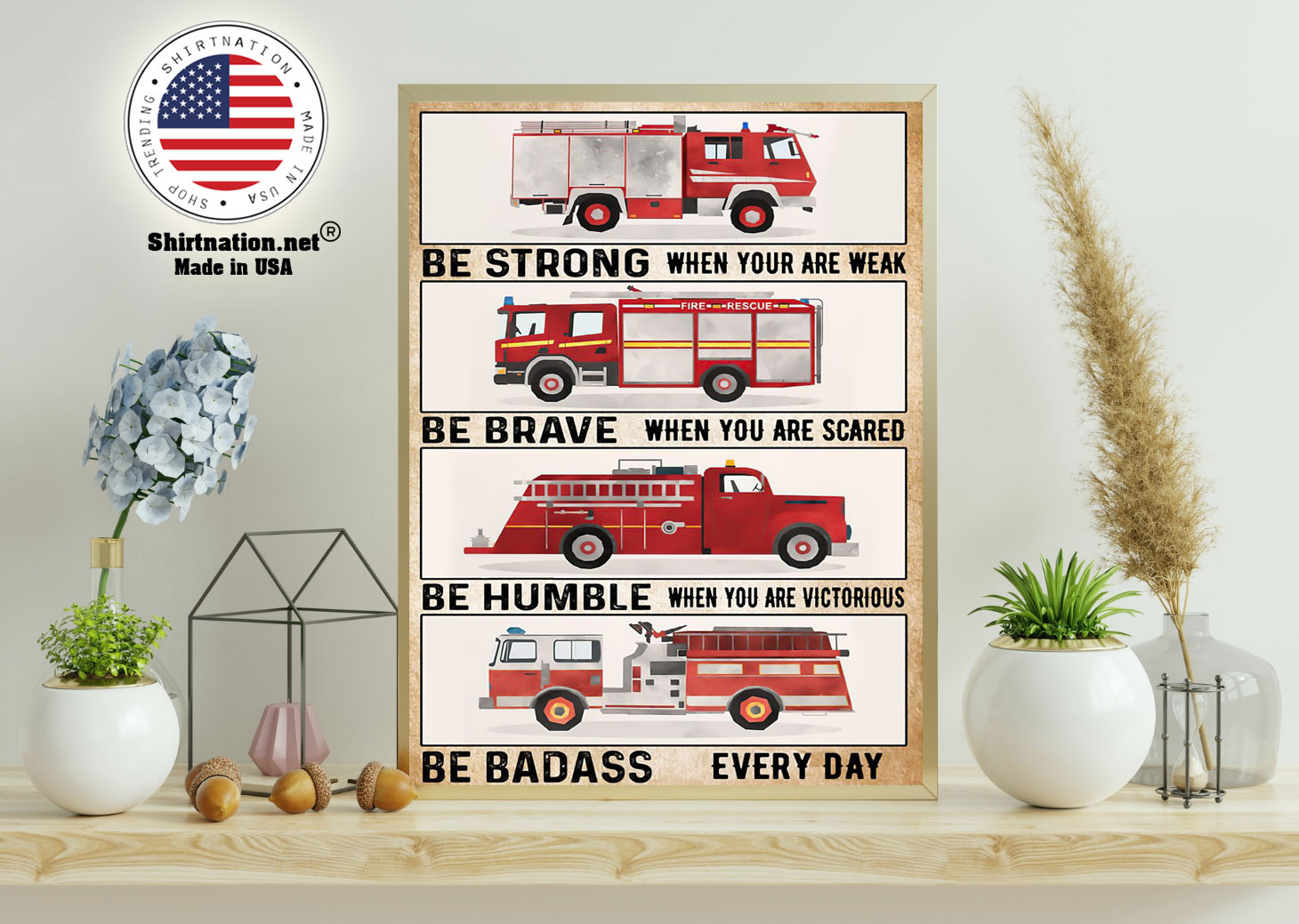 Fire trucks be strong be brave be humble poster 11