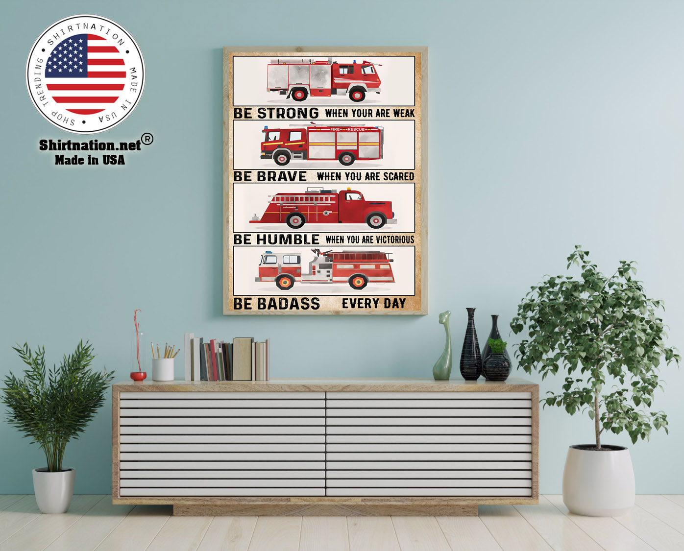 Fire trucks be strong be brave be humble poster 12