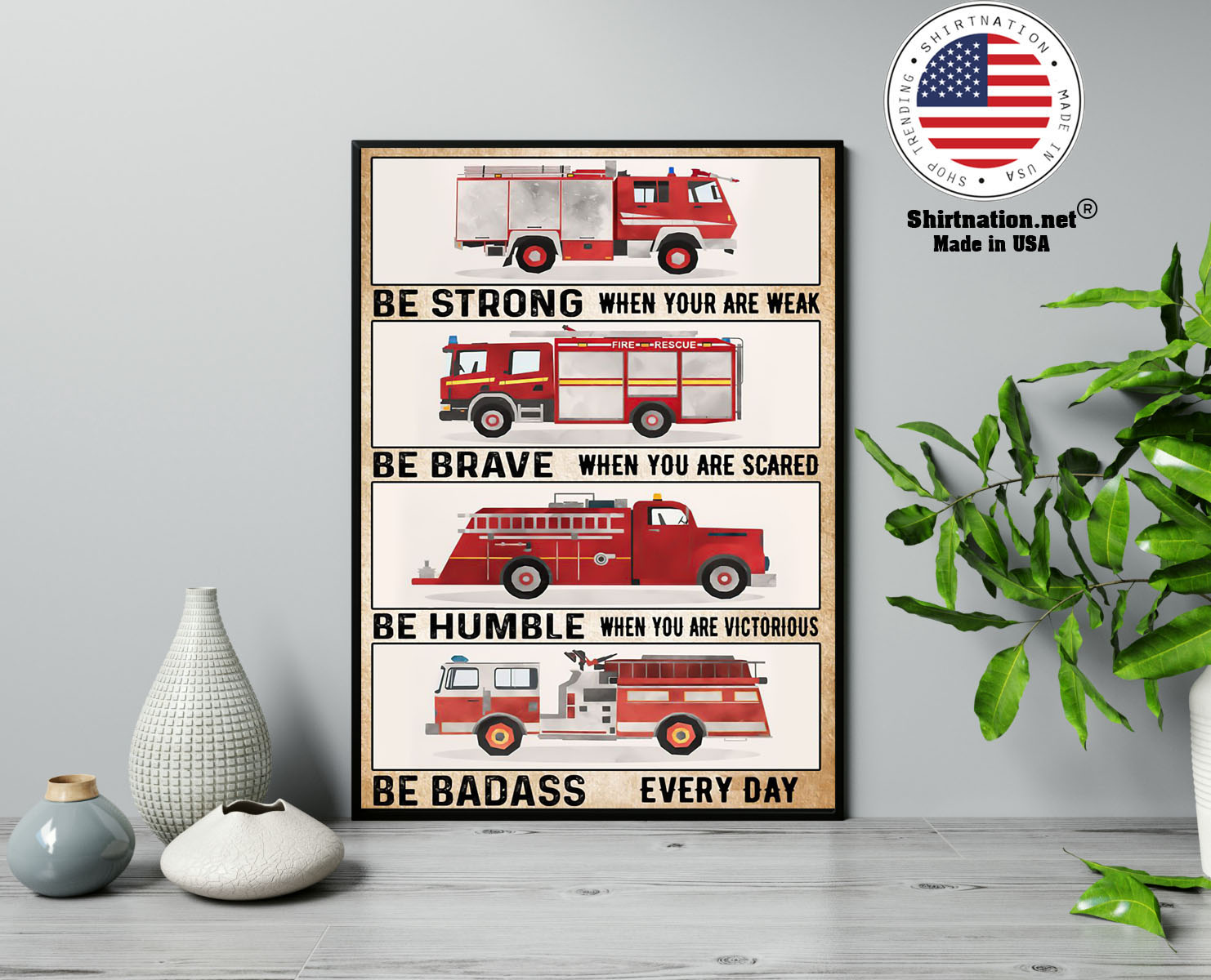 Fire trucks be strong be brave be humble poster 13
