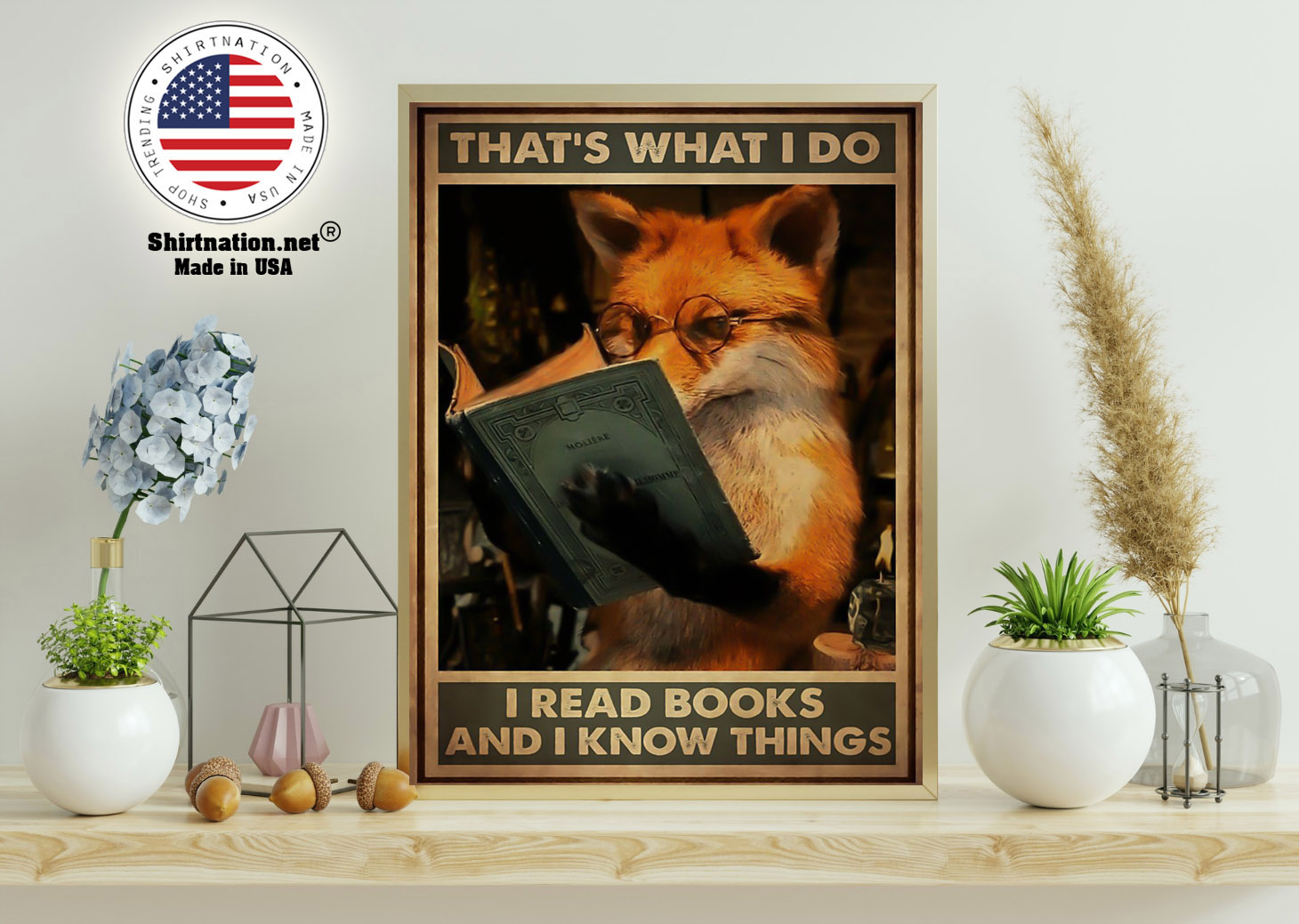 Fox thats what I do I read books and I know things poster 11