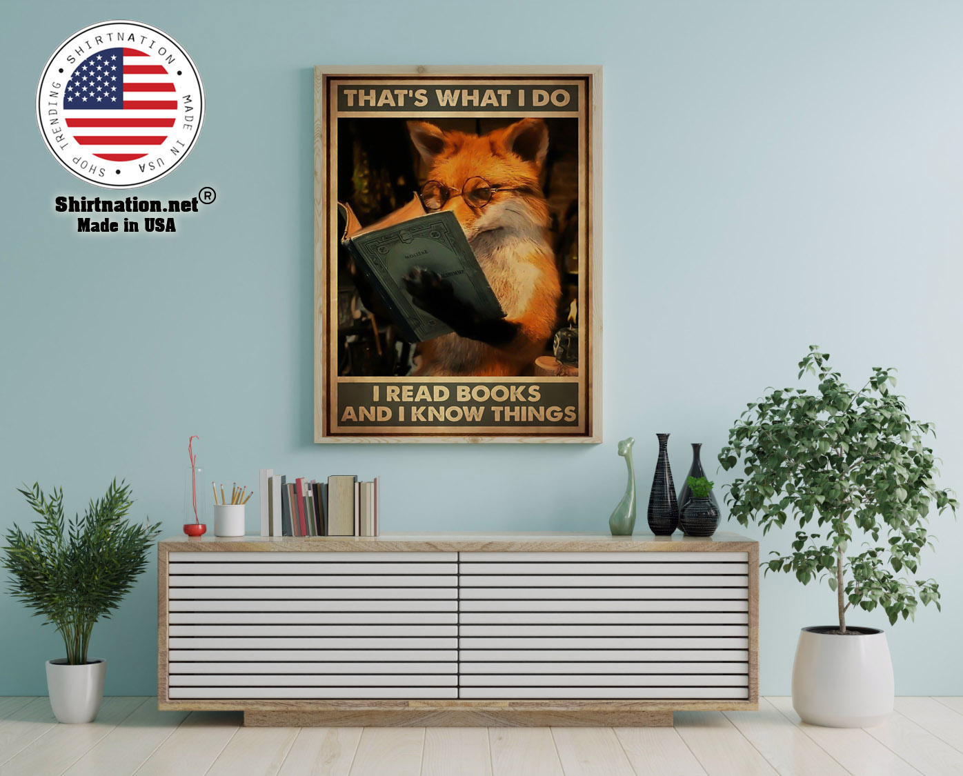 Fox thats what I do I read books and I know things poster 12